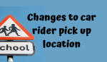 Changes to car rider pick up location