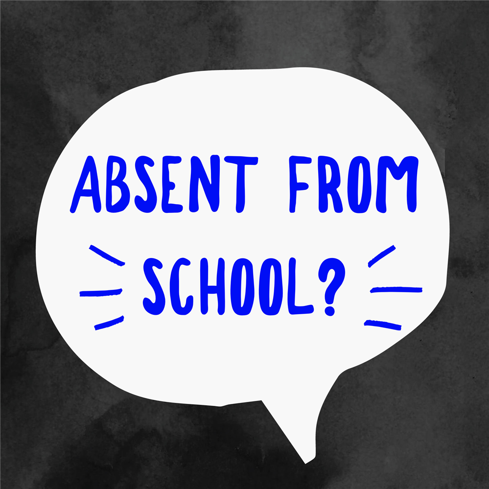 Absent from school?