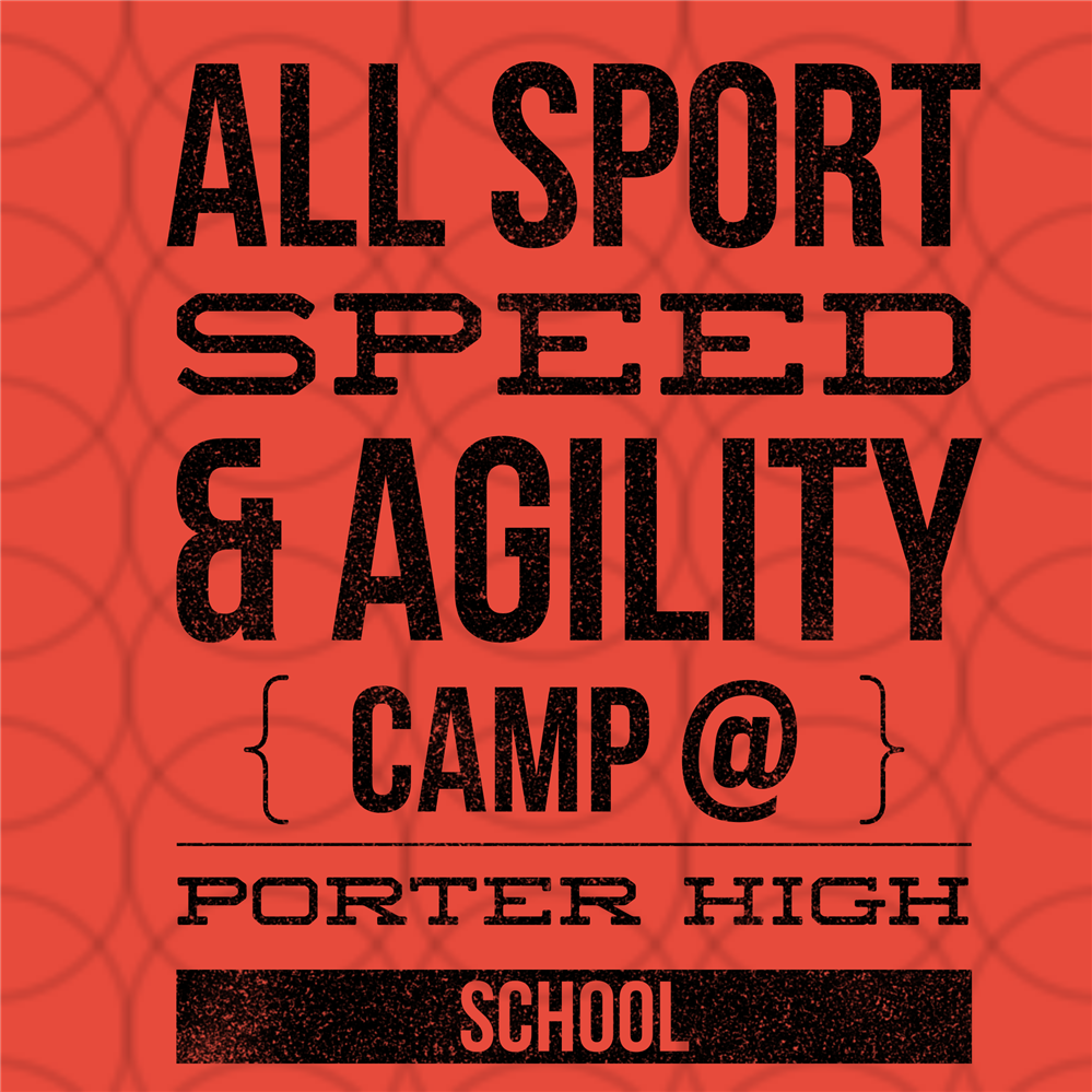 All Sport Speed & Agility Camps @ Porter High School