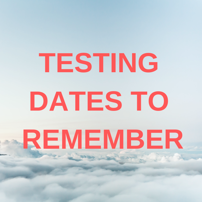 Testing Dates to Remember